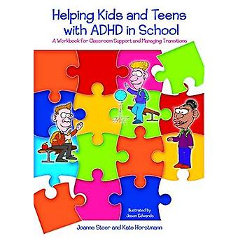 Helping Kids and Teens with ADHD in School - A Workbook for Classroom