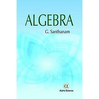 Algebra by G. Santhanam - 9781783323029 Book