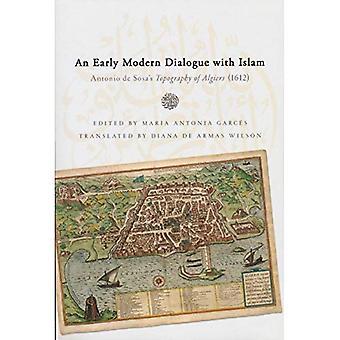 An Early Modern Dialogue with Islam: Antonio de Sosa's Topography of Algiers (1612)