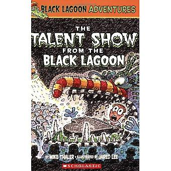 The Talent Show from the Black Lagoon (Black Lagoon Adventures)