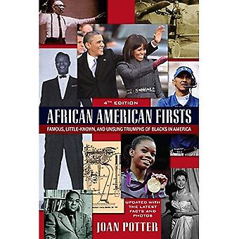African American Firsts: 4th Edition : Famous, Little-Known, and Unsung Triumphs of Blacks in America