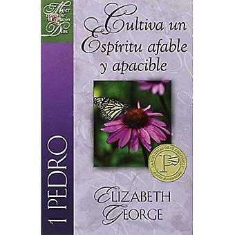 Cultiva un espiritu afable y apacible /  Putting on a Gentle & Quiet Spirit: 1 Pedro /  1 Peter