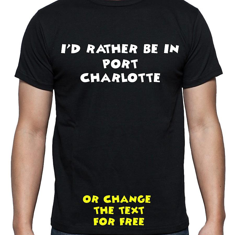 I'd Rather Be In Port charlotte Black Hand Printed T shirt