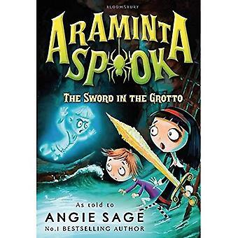 Araminta Spook: The Sword in the Grotto (Araminta Spook 2)