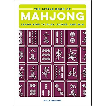The Little Book of Mahjong: Learn How to Play, Score, and Win (The Little Book of)