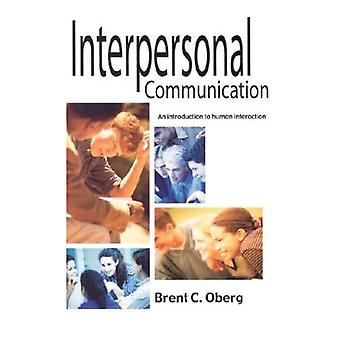 Interpersonal Communication: An Introduction to Human Interaction