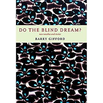 Do the Blind Dream? : New Novellas and Stories