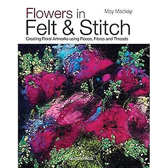 Flores en fieltro y punto: crear hermosas flores usando lana, fibras e hilos