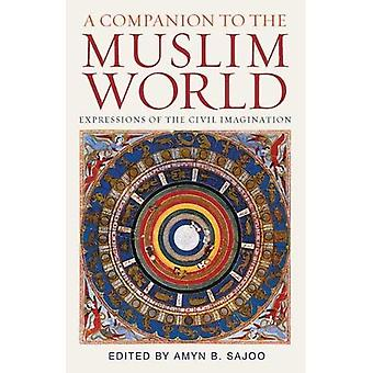A Companion to the Muslim World (Institute of Ismaili Studies Muslim Heritage)