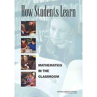 How Students Learn - Mathematics in the Classroom by Committee on How