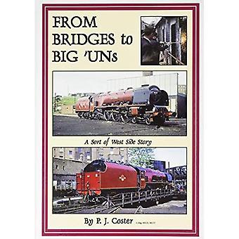 Bridges to Big 'Un's: A Sort of West Side Story