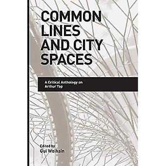 Common Lines and City Spaces: A Critical Anthology on Arthur Yap
