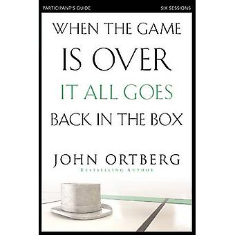 When the Game Is Over It All Goes Back in the Box Participants Guide by Ortberg & John