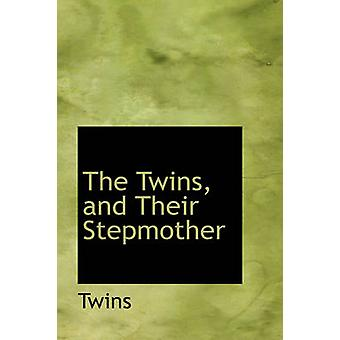 The Twins and Their Stepmother by Twins