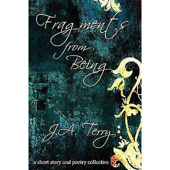 Fragments d'être par Terry & J. a.