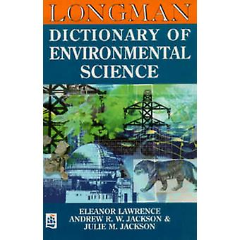 Longman Dictionary of Environmental Science by Lawrence & Eleanor