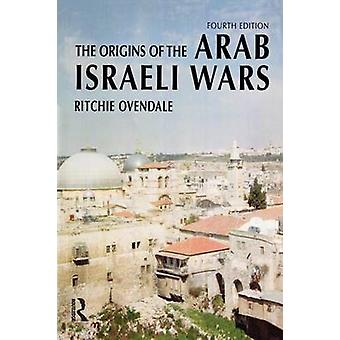 The Origins of the Arab Israeli Wars by Ovendale & Ritchie
