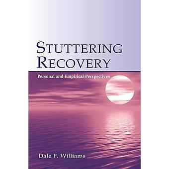 Stuttering Recovery Personal and Empirical Perspectives by Williams & Dale F.