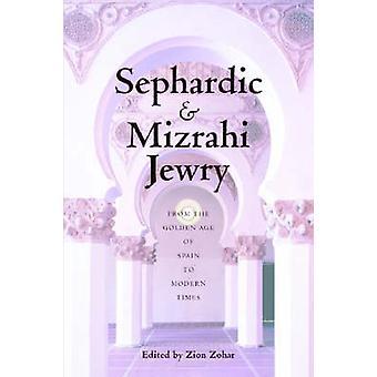 Sefardiske og Mizrahi jødedommen fra Spanien guldalder til moderne tider af Zohar & Zion