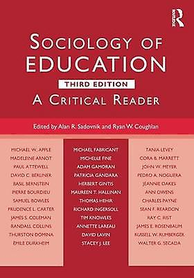 Sociology of Education  A Critical Reader by Sadovnik & Alan R.