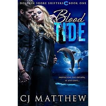 Blut Tide Dolphin Ufer Shifter Buch 1 von Matthew & CJ