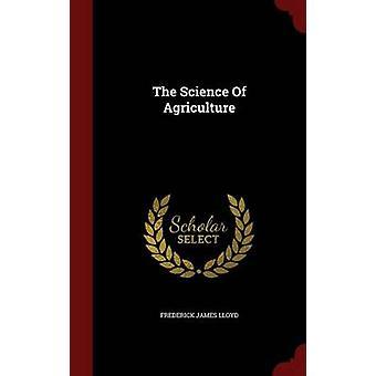 Die Wissenschaft der Landwirtschaft durch Lloyd & Frederick James
