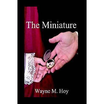 La Miniature de Hoy & Wayne M.