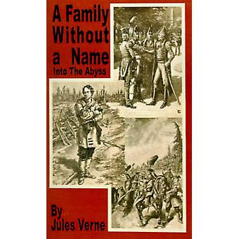 A Family Without a Name Into the Abyss by Verne & Jules