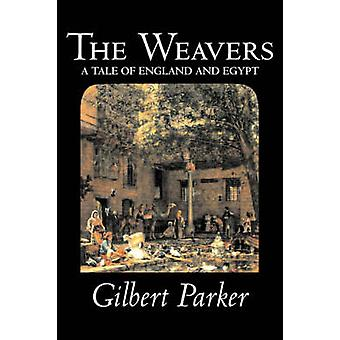 The Weavers by Gilbert Parker Fiction Literary Action  Adventure by Parker & Gilbert