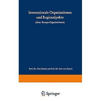 Internationale Organisationen und Regionalpakte  Ohne EuropaOrganisationen by Mnch & Fritz