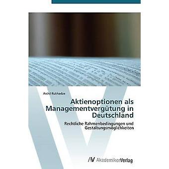Aktienoptionen ALS Managementvergutung in Deutschland by Rukhadze Archil