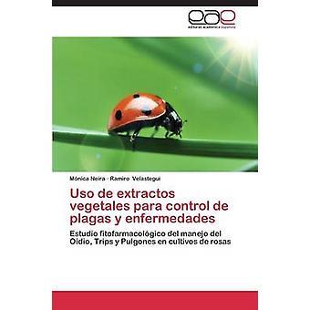 Uso de extractos vegetales para control de plagas y enfermedades by Neira Mnica