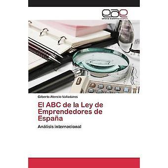 El ABC De La Ley de Emprendedores de Espaa durch Atencio Valladares Gilberto