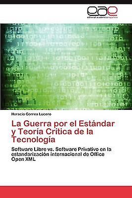 La Guerra Por El Estandar y Teoria Critica de La Tecnologia by Correa Lucero & Horacio