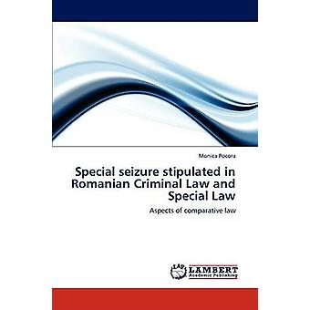 Special Seizure Stipulated in Romanian Criminal Law and Special Law by Pocora & Monica