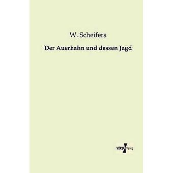 Auerhahn der Und lhespelo Jagd por Scheifers & W.