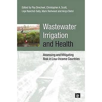 Abwasser Bewässerung und Gesundheit - Bewertung und Minderung riskieren Lo