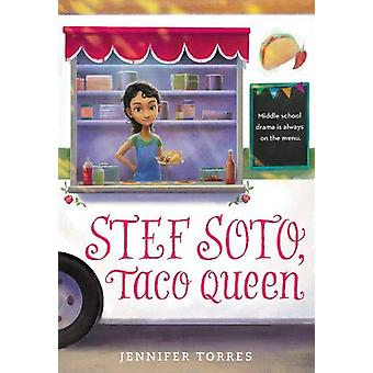 Stef Soto - Taco Queen by Jennifer Torres - 9780316306843 Book