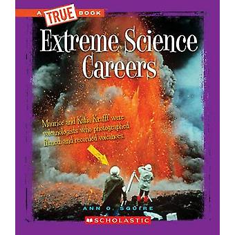 Extreme Science Careers by Ann Squire - 9780531215555 Book