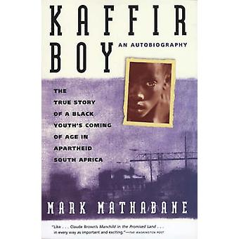 Kaffir Boy - The True Story of a Black Youth's Coming of Age in Aparth