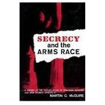 Secrecy & the Arms Race � A Theory of the Accumulation of Strategic W