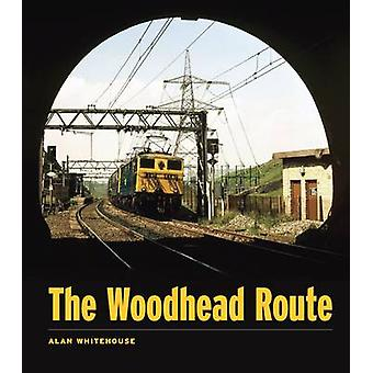 The Woodhead Route by Alan Whitehouse - 9780711037670 Book