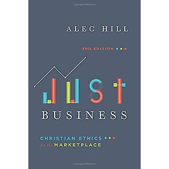 Just Business - Christian Ethics for the Marketplace by Alec Hill - 97