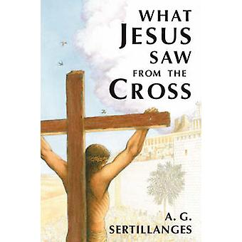 What Jesus Saw from the Cross (New edition) by A.G. Sertillanges - 97