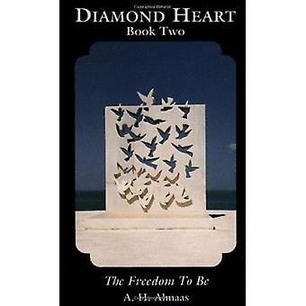 Diamond Heart - Bk.2 - The Freedom to be by A.H. Almaas - 9780936713045