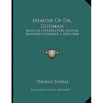Memoir of Dr. Godman - Being an Introductory Lecture - Delivered Novem