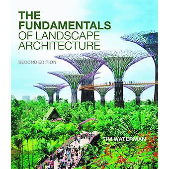 The Fundamentals of Landscape Architecture (2nd Revised edition) by T
