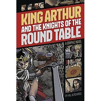 King Arthur and the Knights of the Round Table by M C Hall - C E Rich