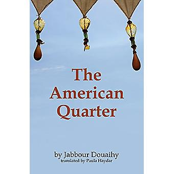 The American Quarter by Jabbour Douaihy - 9781566560306 Book