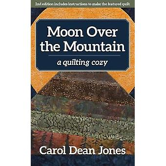 Moon Over the Mountain - A Quilting Cozy by Moon Over the Mountain - A